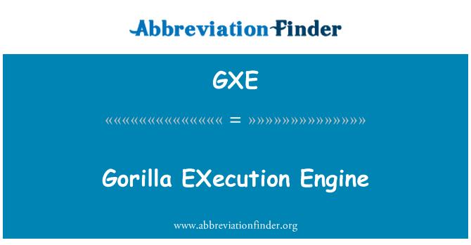 GXE: Gorilla EXecution Engine