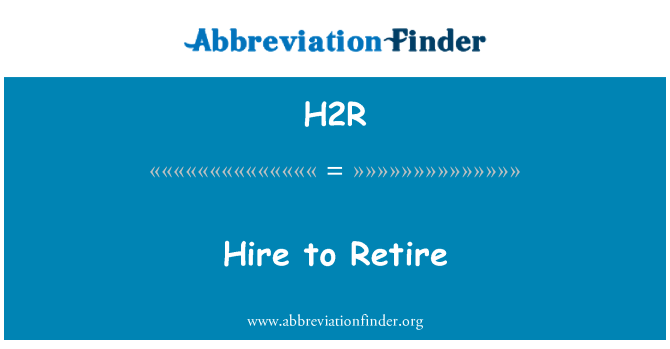 H2R: Hire to Retire