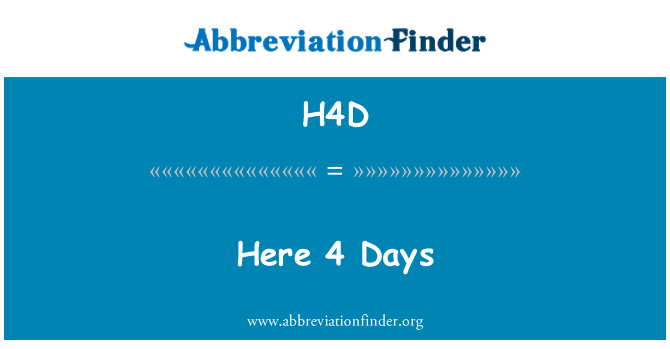 H4D: Here 4 Days