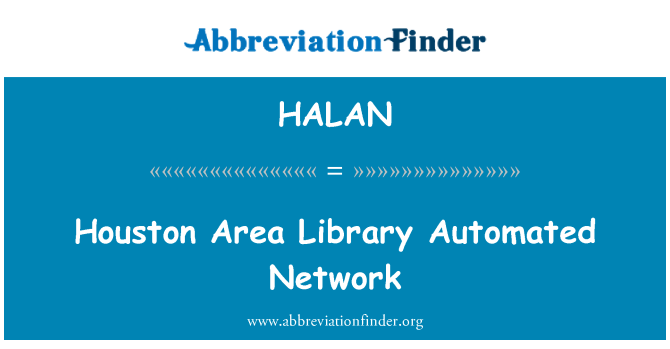 HALAN: Houston Area Library Automated Network