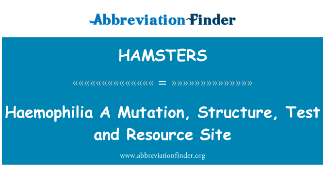 HAMSTERS: Haemophilia A Mutation, Structure, Test and Resource Site