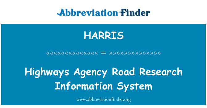 HARRIS: Highways Agency Road Research Information System