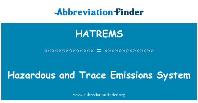 HATREMS: Hazardous and Trace Emissions System