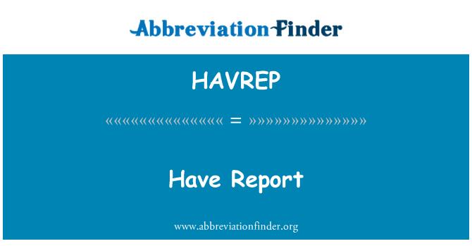 HAVREP: Have Report