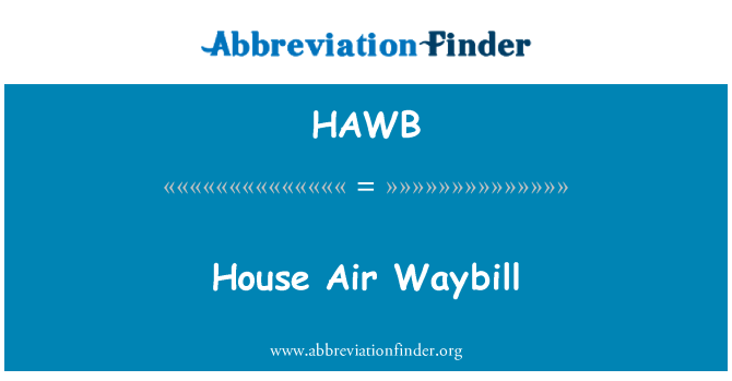 HAWB: House Air Waybill