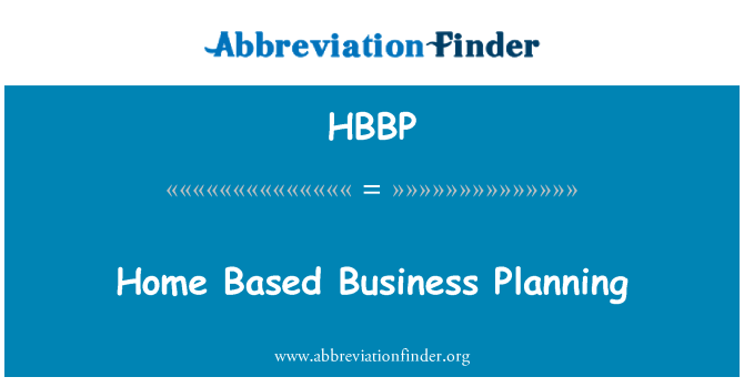 HBBP: Home Based Business Planning