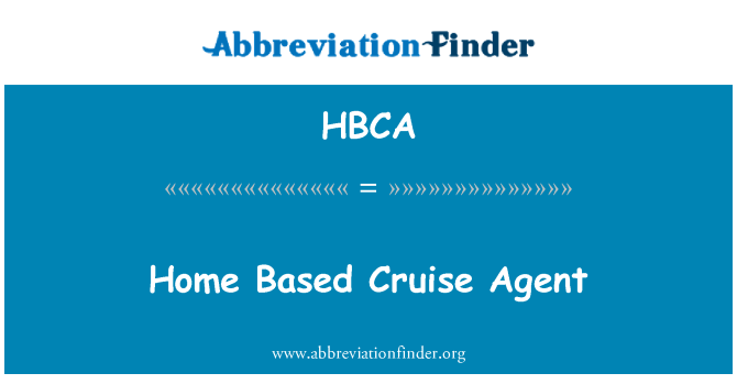 HBCA: Home Based Cruise Agent