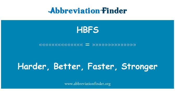 HBFS: Harder, Better, Faster, Stronger