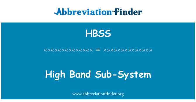 HBSS: High Band Sub-System