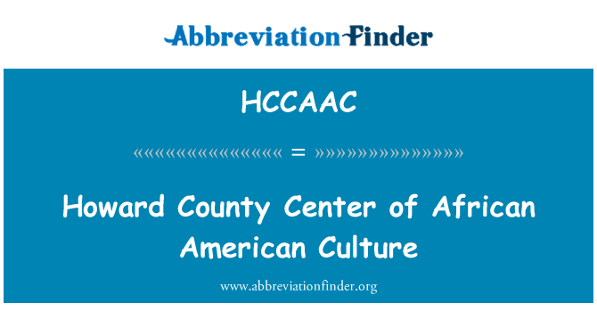 HCCAAC: Howard County Center of African American Culture