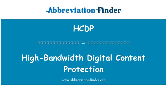 HCDP: High-Bandwidth Digital Content Protection