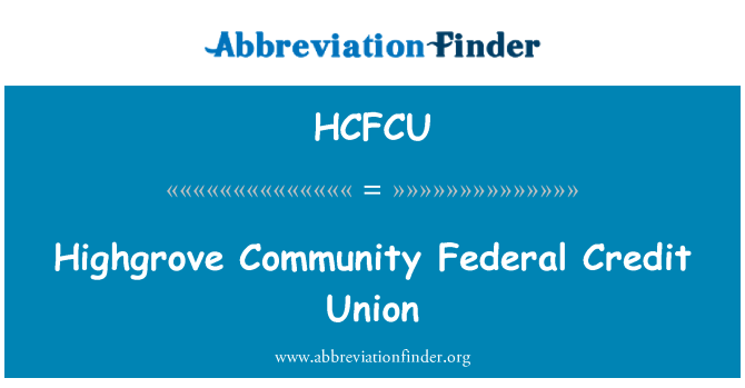 HCFCU: Highgrove Community Federal Credit Union