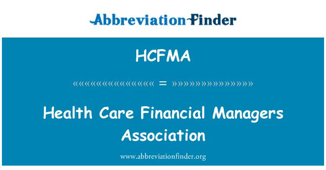 HCFMA: Health Care Financial Managers Association