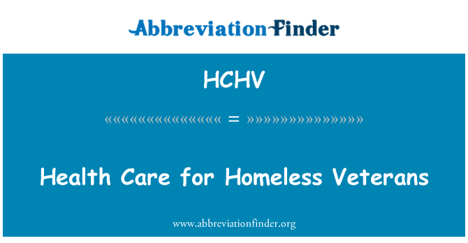 HCHV: Health Care for Homeless Veterans