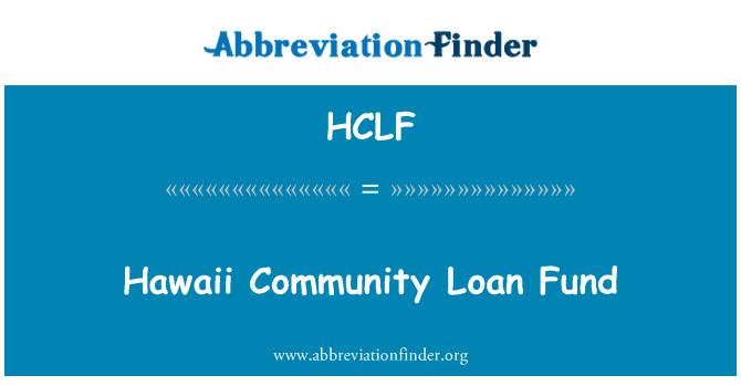 HCLF: Hawaii Community Loan Fund