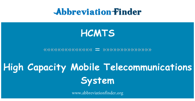 HCMTS: High Capacity Mobile Telecommunications System