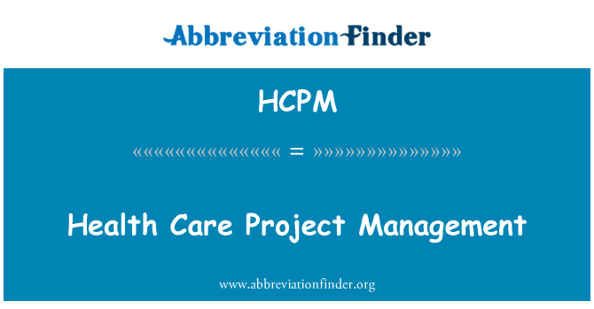 HCPM: Health Care Project Management