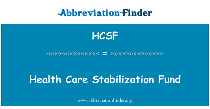 HCSF: Health Care Stabilization Fund
