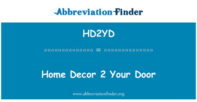 HD2YD: Home Decor 2 Your Door