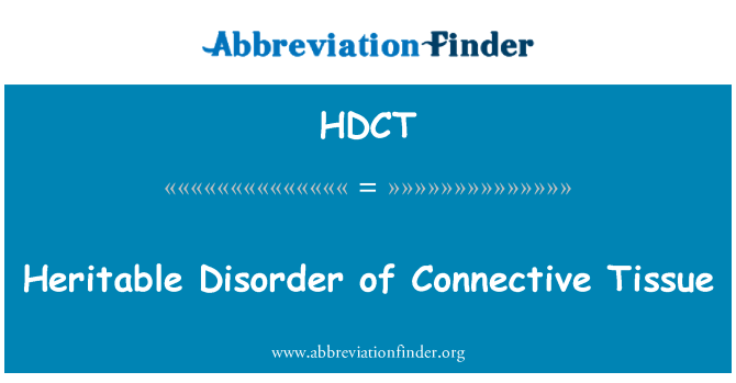HDCT: Heritable Disorder of Connective Tissue