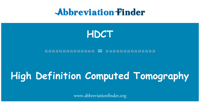 HDCT: High Definition Computed Tomography
