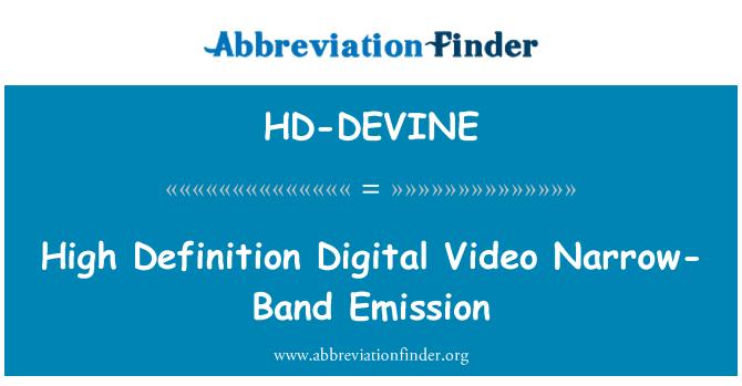 HD-DEVINE: High Definition Digital Video Narrow-Band Emission