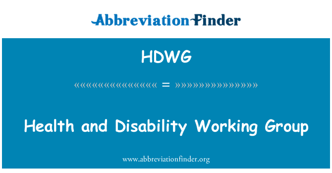 HDWG: Health and Disability Working Group