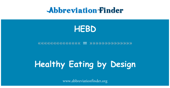 HEBD: Healthy Eating by Design