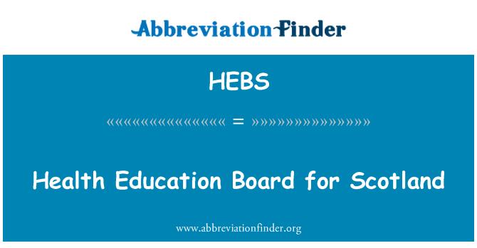 HEBS: Junta de Educación de salud para Escocia