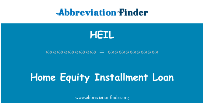 HEIL: Home Equity Installment Loan