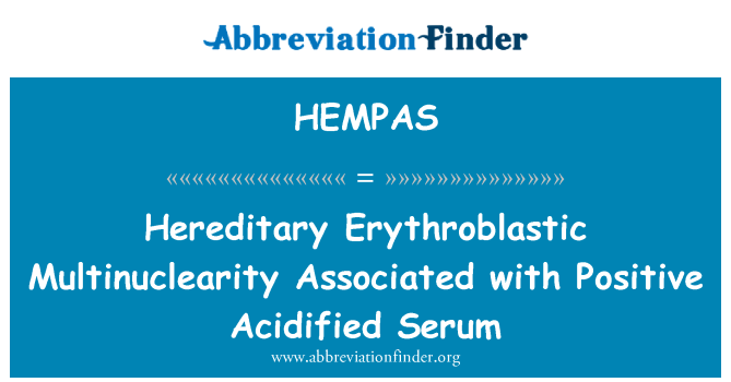 HEMPAS: Hereditary Erythroblastic Multinuclearity Associated with Positive Acidified Serum
