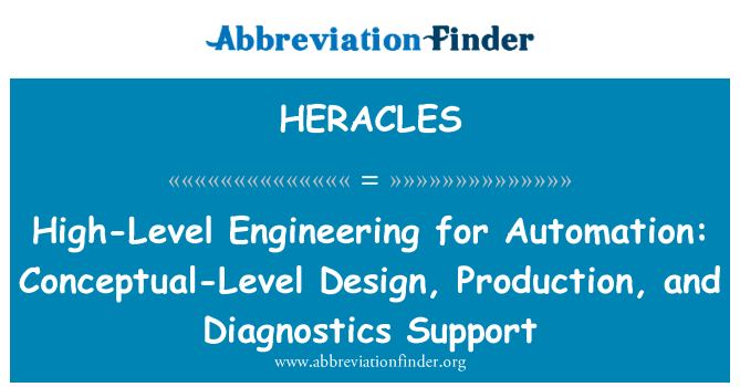 HERACLES: High-Level Engineering for Automation: Conceptual-Level Design, Production, and Diagnostics Support