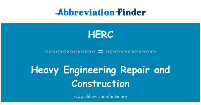 HERC: Raske tehnika remont ja ehitus