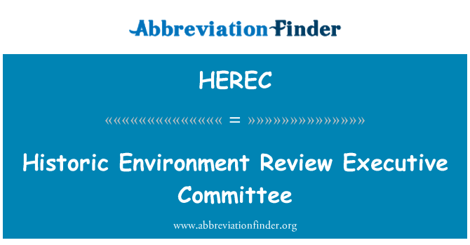 HEREC: Historic Environment Review Executive Committee