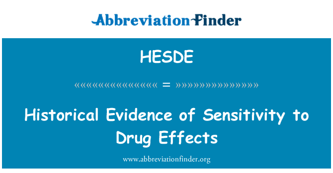HESDE: Historical Evidence of Sensitivity to Drug Effects