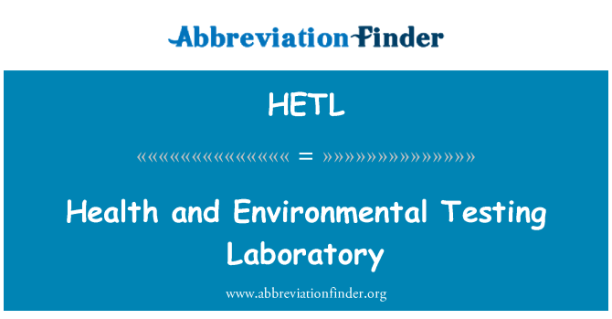 HETL: Health and Environmental Testing Laboratory