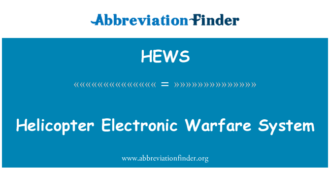 HEWS: Helicopter Electronic Warfare System
