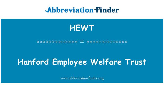 HEWT: Hanford Employee Welfare Trust