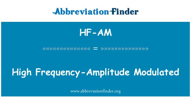HF-AM: High Frequency-Amplitude Modulated