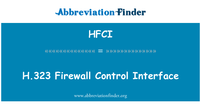 HFCI: H.323 Firewall Control Interface