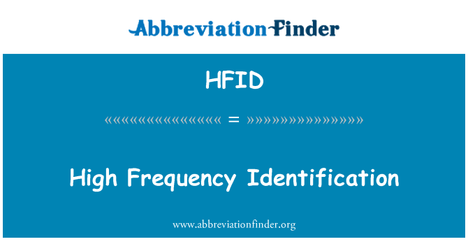 HFID: High Frequency Identification