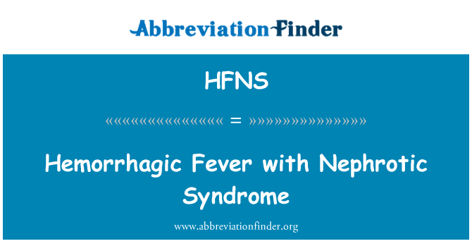 HFNS: Hemorrhagic Fever with Nephrotic Syndrome