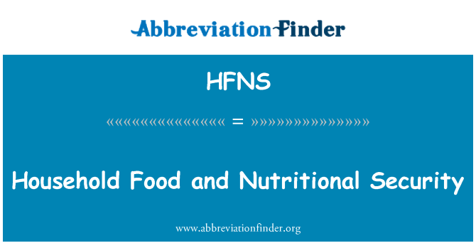 HFNS: Household Food and Nutritional Security