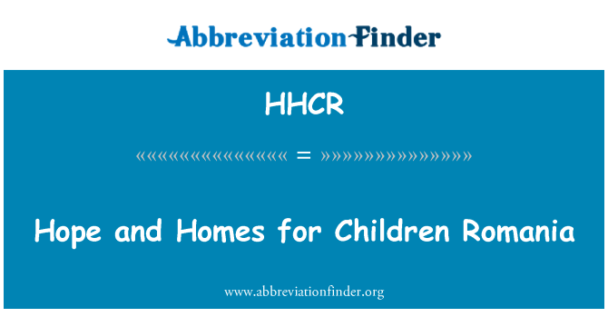 HHCR: Hope and Homes for Children Romania
