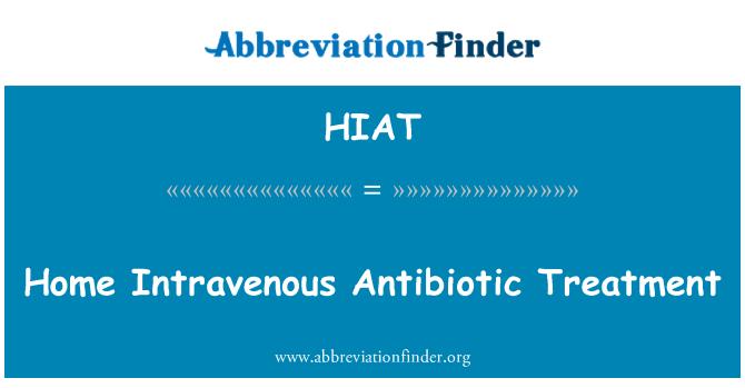 HIAT: Home Intravenous Antibiotic Treatment