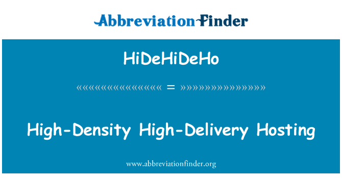 HiDeHiDeHo: High-Density High-Delivery Hosting