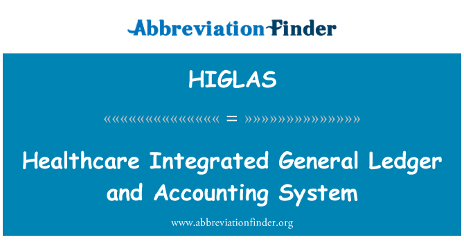 HIGLAS: Healthcare Integrated General Ledger and Accounting System