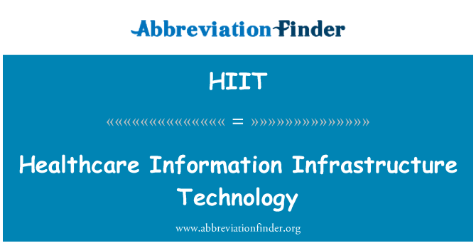 HIIT: Healthcare Information Infrastructure Technology