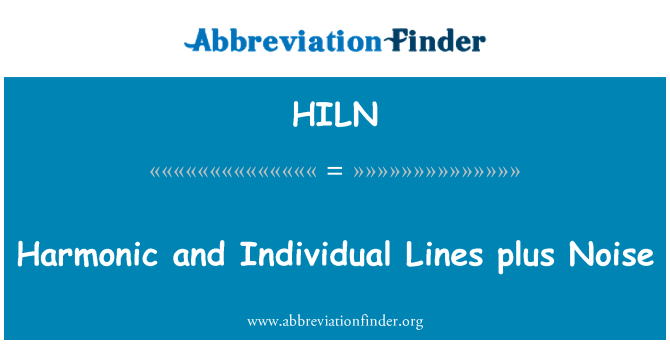 HILN: Harmonic and Individual Lines plus Noise