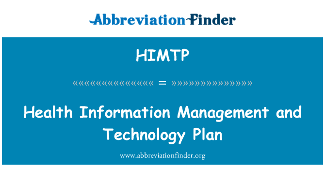 HIMTP: Health Information Management and Technology Plan